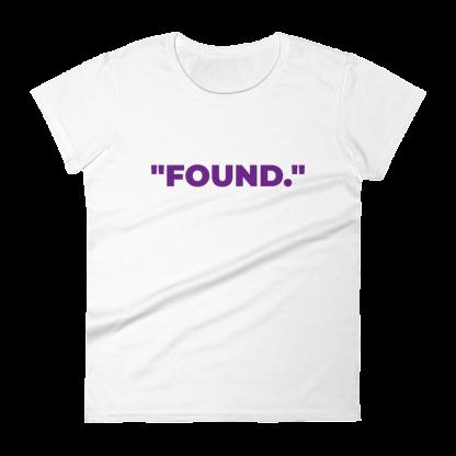 'FOUND' Ladies White T-Shirt